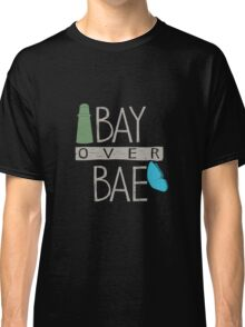 Bay Over Bae Classic T-Shirt