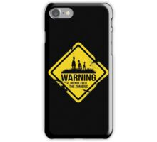 Do not feed the Zombies! iPhone Case/Skin