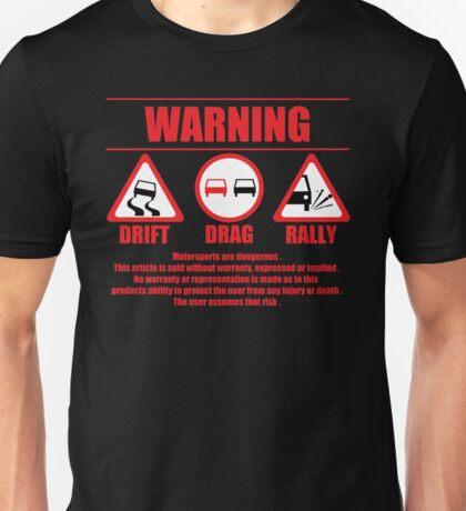 Warning Drift Drag Rally Unisex T-Shirt