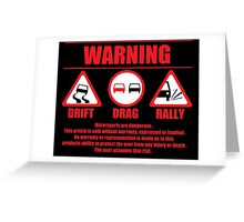 Warning Drift Drag Rally Greeting Card