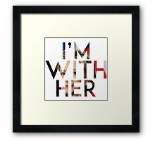 I'm with Hillary Framed Print