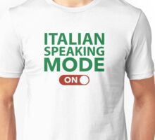 Italian Speaking Mode On Unisex T-Shirt