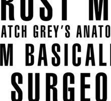 Trust Me I Watch Grey's Anatomy Sticker