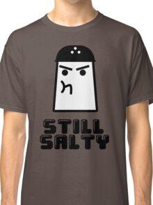 Still Salty Classic T-Shirt