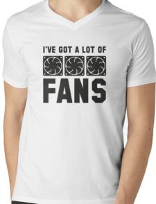 I've Got A Lot Of Fans Mens V-Neck T-Shirt