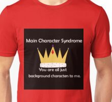 Main Character Syndrome Unisex T-Shirt