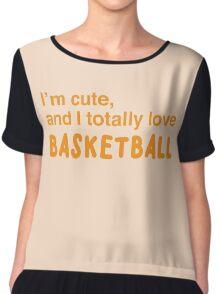 I'm cute, and I totally love BASKETBALL Chiffon Top