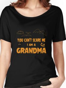You Can't Scare Me I Am A Grandma Halloween Party Women's Relaxed Fit T-Shirt