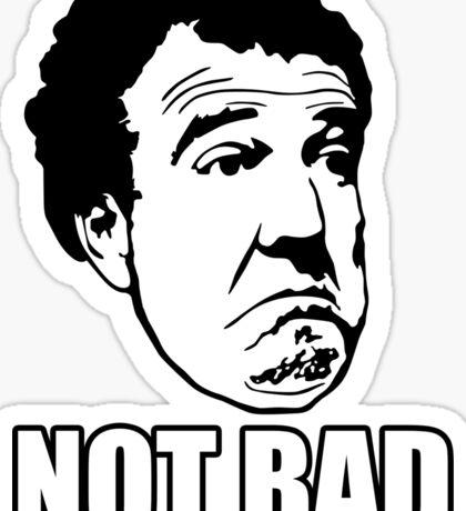 """Top Gear - Jeremy Clarkson """"Not Bad"""" Sticker"""
