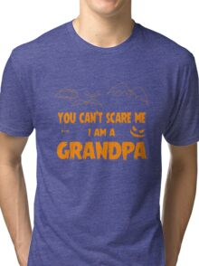 You Can't Scare Me I Am A Grandpa Halloween Party Tri-blend T-Shirt