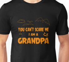 You Can't Scare Me I Am A Grandpa Halloween Party Unisex T-Shirt