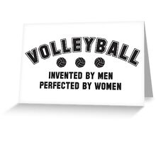 Volleyball - invented by men, perfected by women Greeting Card