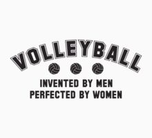 Volleyball - invented by men, perfected by women Kids Tee