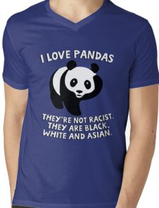 I love pandas. They are not racist. They're black, white and Asian. Mens V-Neck T-Shirt