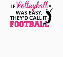 If walleyball was easy they'd call it football Womens Fitted T-Shirt