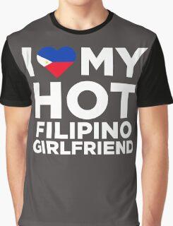 I Love My Hot Filipino Girlfriend Graphic T-Shirt