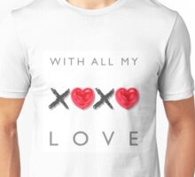 WITH ALL MY LOVE Unisex T-Shirt