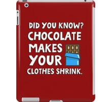 Did you know? Chocolate makes your clothes shrink! iPad Case/Skin