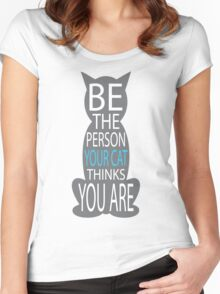 THE PERSON YOUR CAT THINKS YOU ARE Women's Fitted Scoop T-Shirt