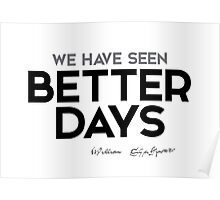 we have seen better days - shakespeare Poster