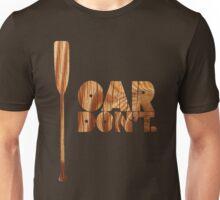 Oar Don't. Unisex T-Shirt