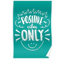 Positive Vibes Only / Cute Inspirational Text And Doodles #trending Poster
