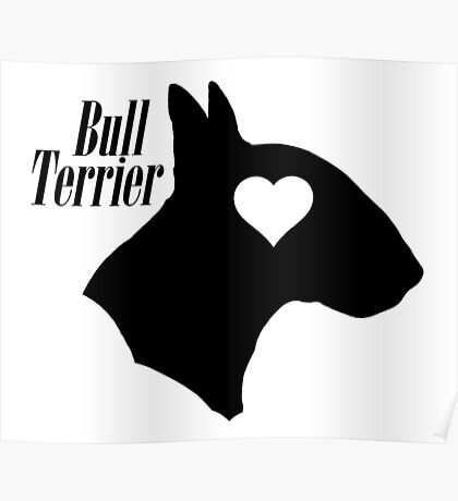 Bull Terrier <3 Poster