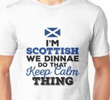 I'm Scottish we dinnae do that Keep Calm Thing Unisex T-Shirt