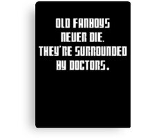 Dr. Who: Fanboys Never Die Canvas Print
