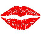 Take your drama to your moms by b8wsa