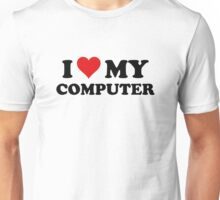I Love My Computer Unisex T-Shirt
