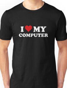 I Love My Computer Unisex T-Shirt