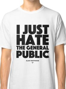 Alan Partridge - I just hate the general public Classic T-Shirt