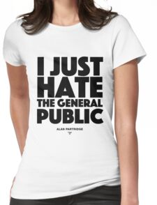 Alan Partridge - I just hate the general public Womens Fitted T-Shirt