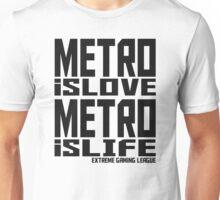 Metro is Love, Metro is Life Unisex T-Shirt