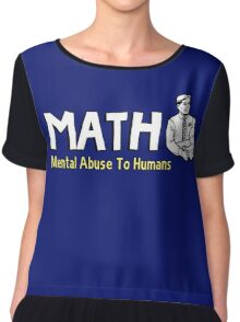 MATH - Mental Abuse To Humans Chiffon Top