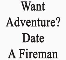 Want Adventure? Date A Fireman  by supernova23