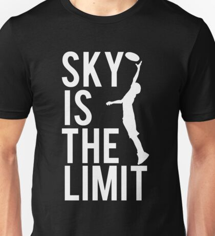 Sky Is The Limit Unisex T-Shirt