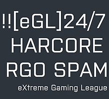 [eGL] 24/7 HARDCORE RGO SPAM by NobleOfBirth