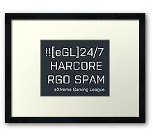 [eGL] 24/7 HARDCORE RGO SPAM Framed Print
