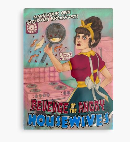 Revenge of the Angry Housewives Metal Print