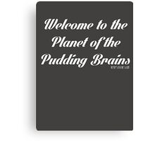 Doctor Who - Planet of the pudding brains! 12th Doctor Peter Capaldi Canvas Print