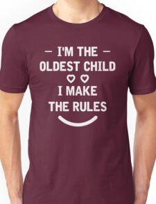 I'm the Oldest child I make the rules T - Shirt Unisex T-Shirt