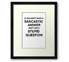 Sarcastic answer | quote Framed Print