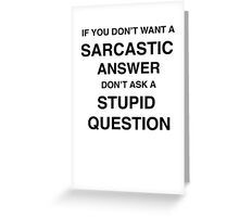 Sarcastic answer | quote Greeting Card