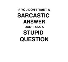 Sarcastic answer | quote Photographic Print