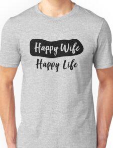 Happy Wife. Happy Life Unisex T-Shirt