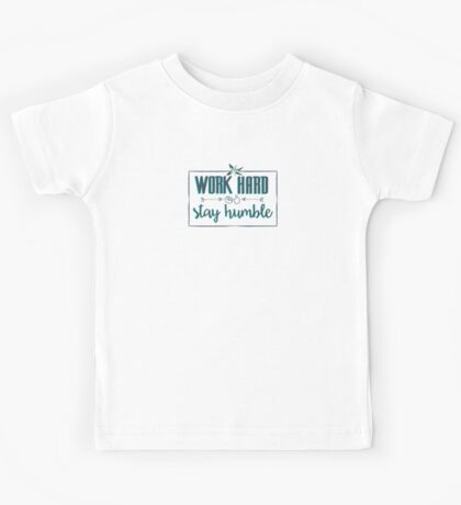 Quote - Work Hard Stay Humble - Flower Kids Tee