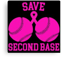 Save Second Base- Proceeds to Benefit Susan G. Komen Canvas Print