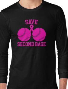 Save Second Base- Proceeds to Benefit Susan G. Komen Long Sleeve T-Shirt
